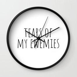 Tears of my enemies Wall Clock