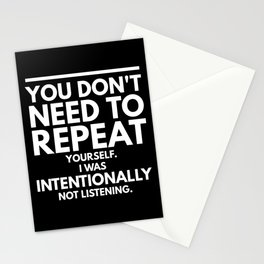 I Was Intentionally Not Listening Stationery Cards