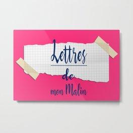 Lettres de mon Malin Metal Print