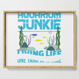 Aquarium Junkie Fish Tank Lover Underwater Gift Serving Tray