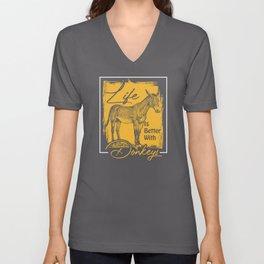 Life Is Better With Donkeys Unisex V-Neck