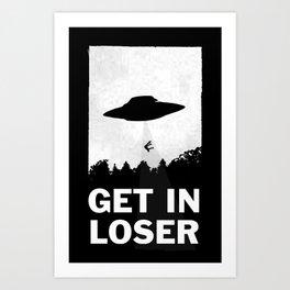Get In Loser Kunstdrucke