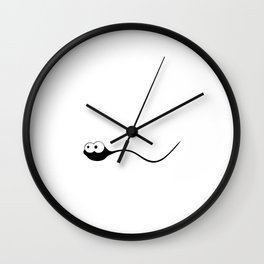 When Feeling Down Remember You're Sperm that Won T-Shirt Wall Clock