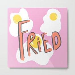 Fried Metal Print