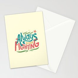 Always Keep Fighting Stationery Cards