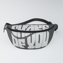 Shape of you! Fanny Pack