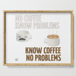 No Coffee, Know Problems Serving Tray