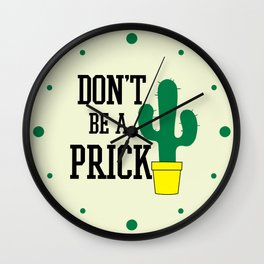 Don't Be A Prick, Funny, Quote Wall Clock