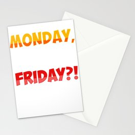 Week Day Motivational Tee Humorous Statement Monday Why You're Not Friday? Funny Gift Stationery Cards