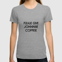 Personalized Coffee Drinker Gift for Johnnie T-shirt