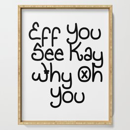 Eff You See Kay Why Oh You   Great Gift Idea Serving Tray