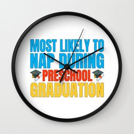 Most Likely to Nap During Preschool Graduation Wall Clock
