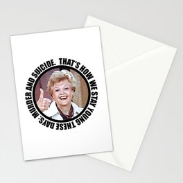 "Nihilistic quotes by Jessica Fletcher: ""That's how we stay young these days: murder and suicide."" Stationery Cards"