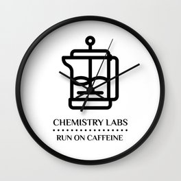 Chemistry Labs Run on Caffeine Wall Clock