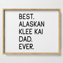 Best Alaskan Klee Kai Dad Ever Serving Tray