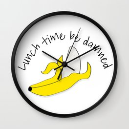 Lunch Time Be Damned Wall Clock