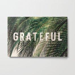 Grateful Metal Print