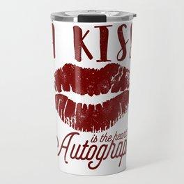 A kiss is the heart's autograph Travel Mug