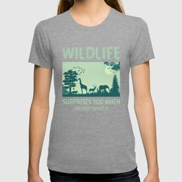 Wildlife Surprises You When You Least Expect It gr T-shirt