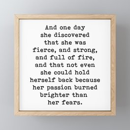 And one day she discovered that she was fierce and strong Framed Mini Art Print