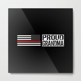 Firefighter: Proud Grandma (Thin Red Line) Metal Print