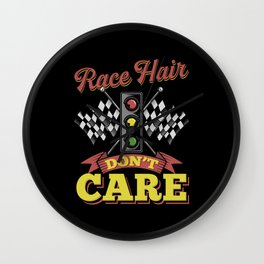 Race hair don't care - Funny Racer Gift Driver Motorsports Wall Clock