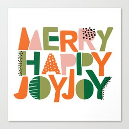 Merry Happy Joy Joy Canvas Print