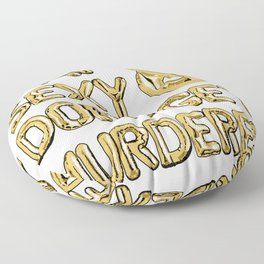 Stay Sexy & Don't Get Murdered - Gold Floor Pillow
