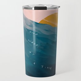 """""""One Wave At A Time"""" Travel Mug"""