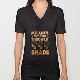 Womens Melanin We're Throwing Shade Black Pride African Girls Gift T-Shirt Unisex V-Neck