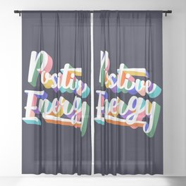 Positive Energy- typography Sheer Curtain