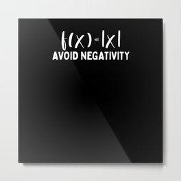 Avoid negativity Metal Print