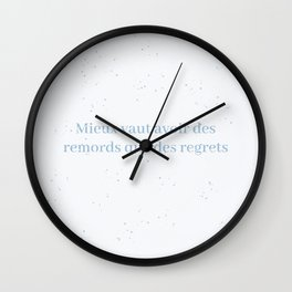better remorse than regret Wall Clock