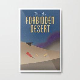 Visit the Forbidden Desert Metal Print