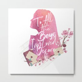 to all the boys i loved before Metal Print