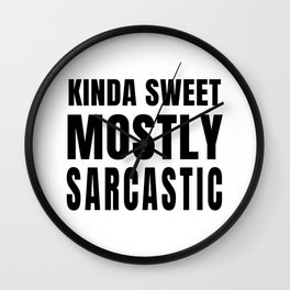 Kinda Sweet, Mostly Sarcastic Wall Clock