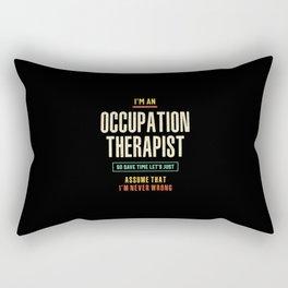 I'm an Occupation Therapist  Rectangular Pillow