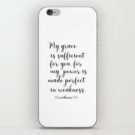 My grace is sufficient for you, for my power is made perfect in weakness. iPhone Skin