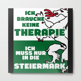 Styria - Funny Therapy Saying Metal Print