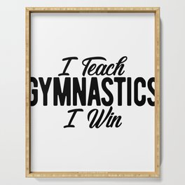 Gymnastics Coach I Teach Gymnastics I Win Serving Tray