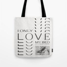 i only love my bed and my mama i'm sorry Tote Bag