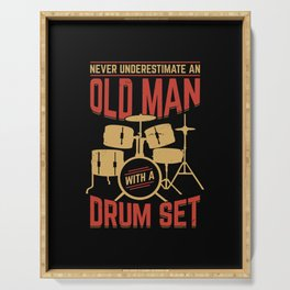 Never Underestimate An Old Man With A Drum Set Serving Tray