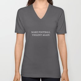 Make Football Violent Again Trump Pun Apparel Unisex V-Neck