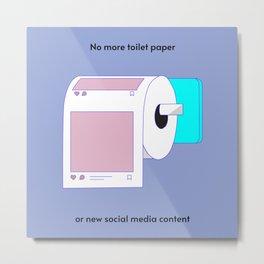 No Toilet Paper Metal Print