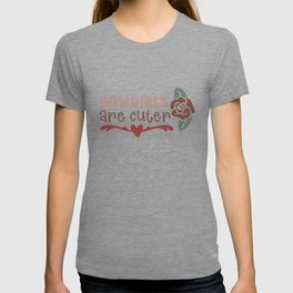 Cowgirls are cuter T-shirt
