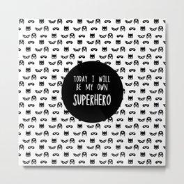My own superhero Metal Print