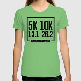 5K 10K 13.1 26.2 Runners Running Marathon Race T-shirt