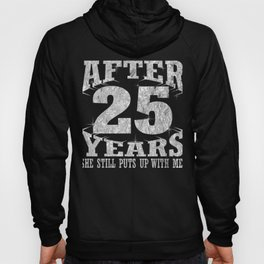 Silver Anniversary After 25 Years She Still Puts Up With Me Funny Husband Hoody