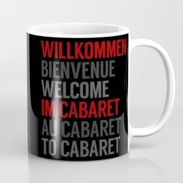 Wilkommen Im Cabaret Coffee Mug