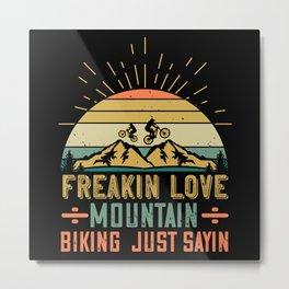 MTB - Freakin Love Mountain Biking Metal Print